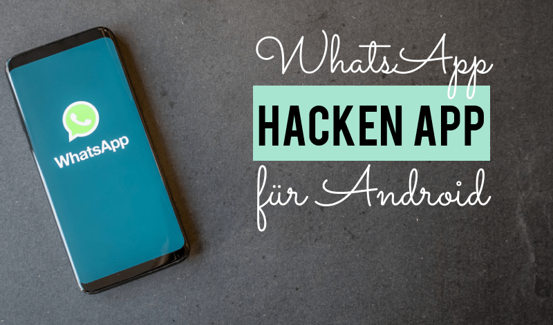 WhatsApp Hacken App auf Android
