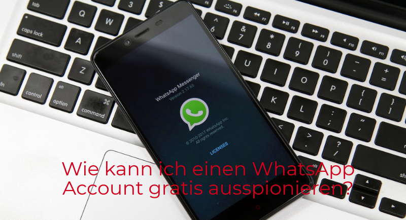 WhatsApp Account gratis ausspionieren