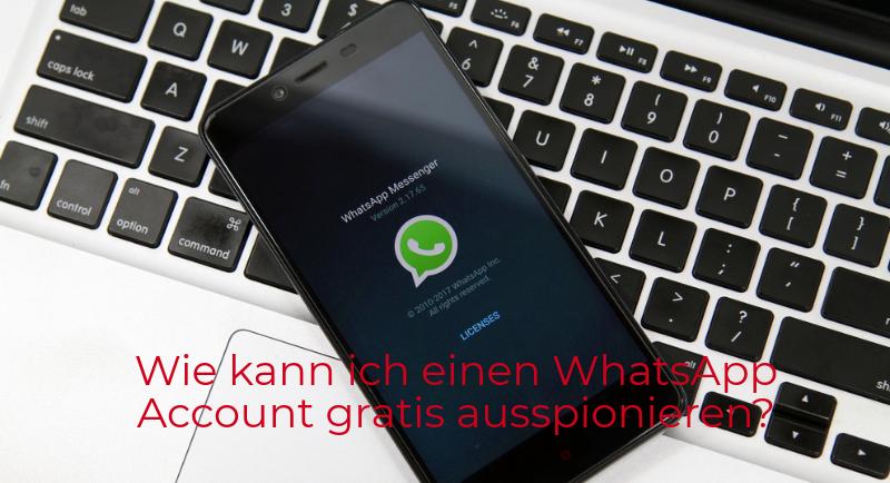 WhatsApp Account gratis ausspionieren