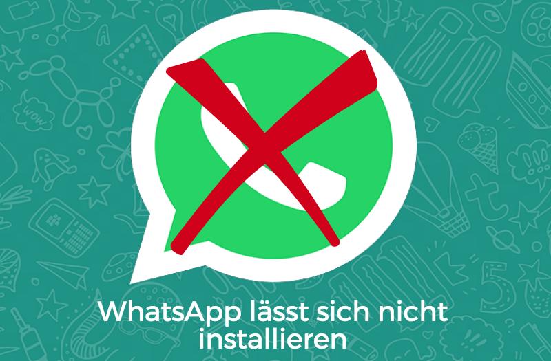 whatsapp lässt sich nicht installieren