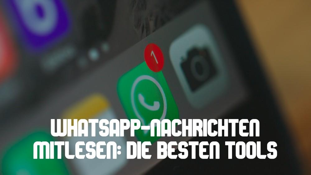 WhatsApp-Nachrichten mitlesen Tools