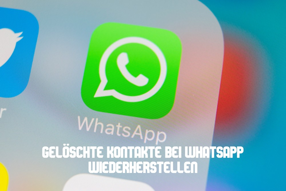 Gelöschte Kontakte WhatsApp wiederherstellen