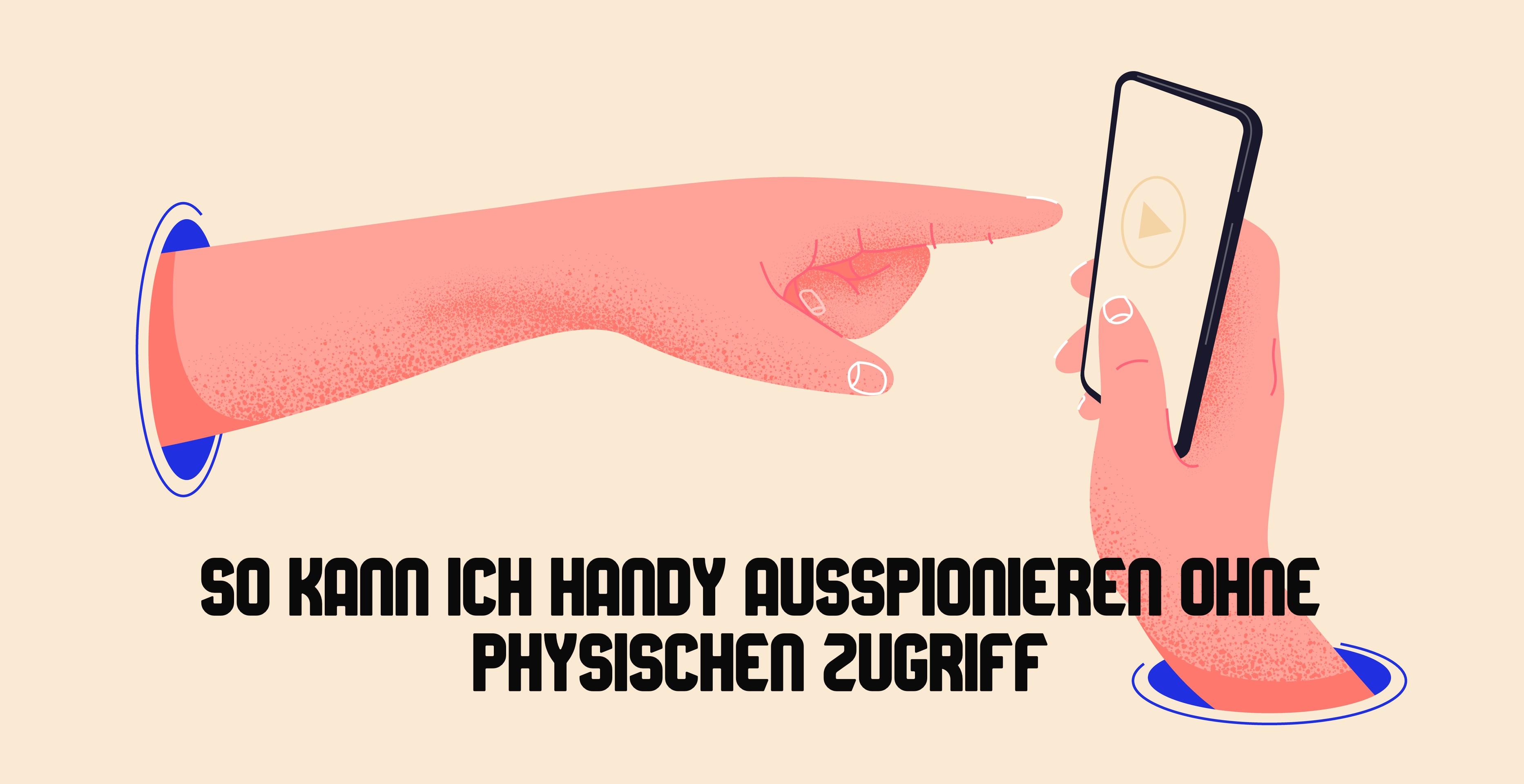 Handy Ausspionieren ohne Physischen Zugriff