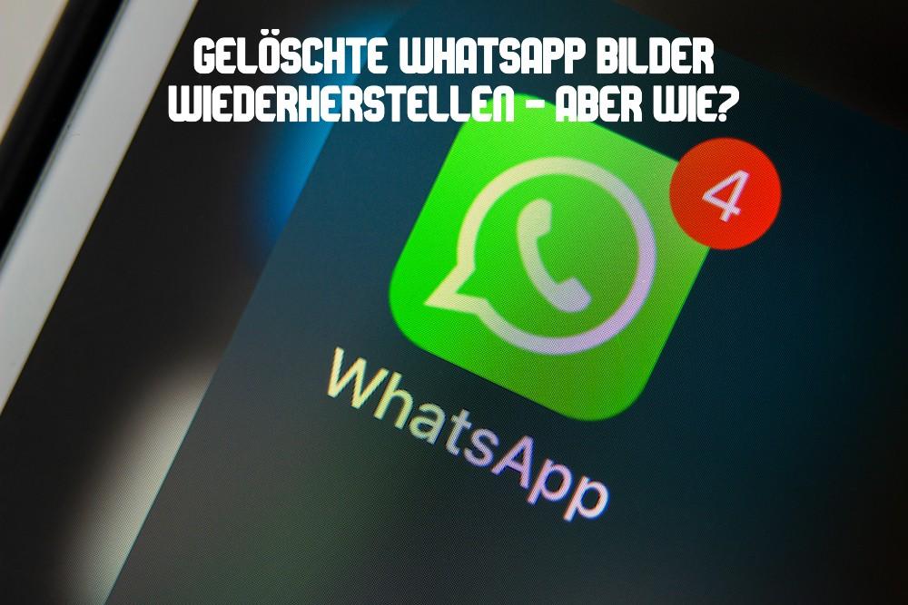 WhatsApp Bilder wiederherstellen