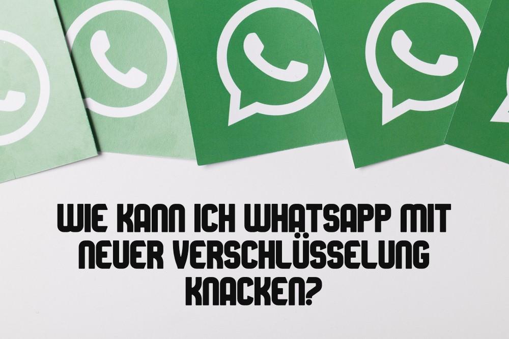 whatsapp-verschlusselung-knacken